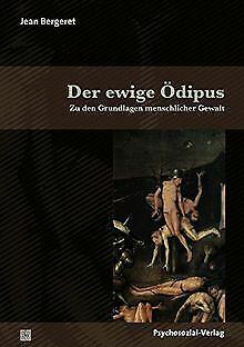 Der ewige Ödipus: Zu den Grundlagen menschlicher Ge...   Buch   Zustand sehr gut