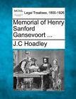 Memorial of Henry Sanford Gansevoort ... by J C Hoadley (Paperback / softback, 2010)