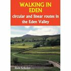 Walking in Eden: Circular and Linear Routes in the Eden Valley by Ron Scholes (Paperback, 2014)