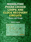 Monolithic Phase-locked Loops and Clock Recovery Circuits: Theory and Design by I.E.E.E.Press (Paperback, 1996)