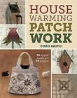 Housewarming Patchwork: 78 Original Motifs and 10 Projects by Yoko Saito (Paperback, 2014)