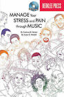 Manage Your Stress and Pain Through Music by Suzanne B Hanser, Susan E Mandel (Mixed media product, 2010)