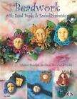 Beadwork with Seed Beads and Embellishments : Fabulous Bracelets, Necklaces, Brooches and More! by Carol Stegall (2011, Paperback)