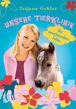 Tatjana Gessler / Unsere Tierklinik 06: Das verschwundene Fohlen