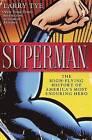 Superman: The High-Flying History of America's Most Enduring Hero by Larry Tye (Hardback)
