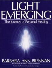 Light Emerging : The Journey of Personal Healing by Barbara Ann Brennan and Barbara Brennan (1993, Paperback)