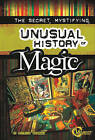 The Secret, Mystifying, Unusual History of Magic by Patrice Sherman (Hardback, 2010)