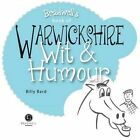 Warwickshire Wit & Humour by Billy Bard (Paperback, 2014)