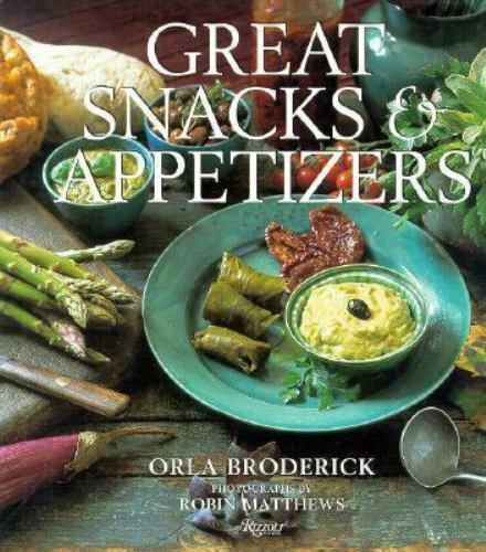 Great Snacks and Appetizers by Orla Broderick Hardcover health-conscious gourmet