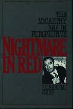 Nightmare in Red : The McCarthy Era in Perspective by Richard M. Fried (1991,...