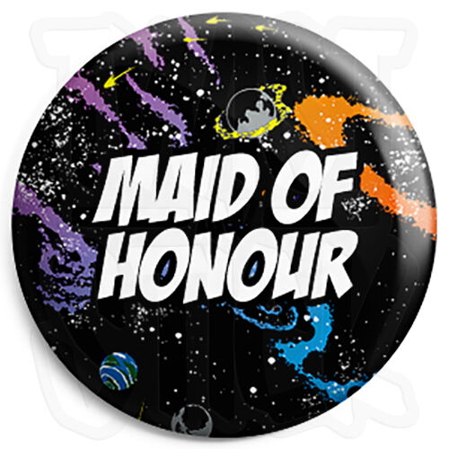 Maid of Honour 25mm Space Wedding Button Badge with Fridge Magnet Option