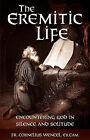 The Eremitic Life by Er Cam Father Cornelius Wencel, Cornelius Wencel (Paperback / softback, 2006)