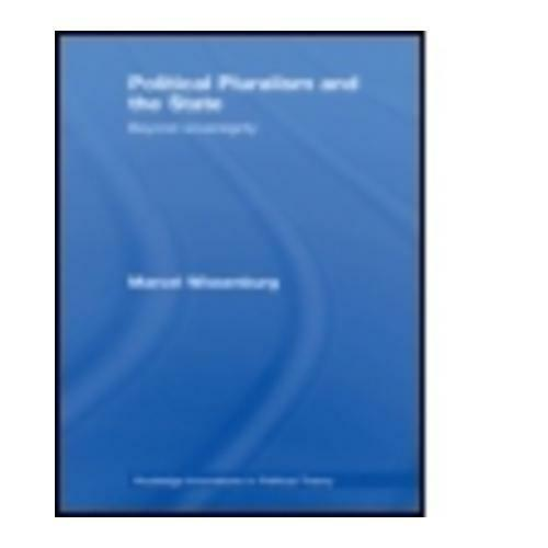 Political Pluralism and the State by M. L. J Wissenburg
