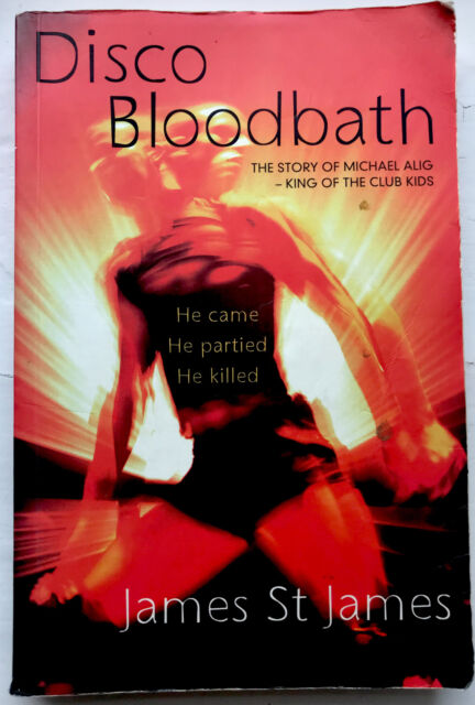 Disco Bloodbath by James St. James (Paperback, 1999)