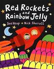 Red Rockets and Rainbow Jelly by Sue Heap, Nick Sharratt (Paperback, 2004)