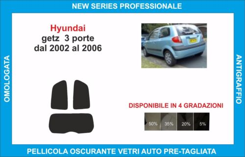 pellicole oscuranti vetri hyundai getz 3 p dal 2002 al 2006