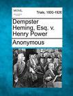 Dempster Heming, Esq. V. Henry Power by Anonymous (Paperback / softback, 2011)