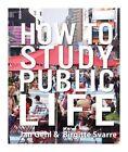 How to Study Public Life: Methods in Urban Design by Jan Gehl, Birgitte Svarre (Hardback, 2013)