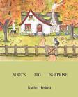 Soot's Big Surprise by Rachel Heskett (Paperback / softback, 2009)