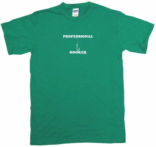 Professional Hooker With Fish Hook Mens Tee Shirt Pick Size /& Color Small 6XL
