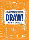 The Guided Sketchbook That Teaches You How to Draw! by Robin Landa (Paperback, 2013)
