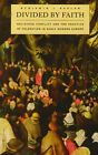 Divided by Faith: Religious Conflict and the Practice of Toleration in Early Modern Europe by Benjamin J. Kaplan (Paperback, 2009)