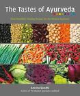 The Tastes of Ayurveda : More Healthful, Healing Recipes for the Modern Ayurvedic by Amrita Sondhi (2012, Paperback)