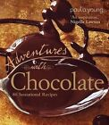 Adventures with Chocolate: 80 Sensational Recipes by Paul A Young (Hardback, 2009)