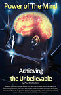Power of the Mind: Achieving the Unbelievable by Paul Richardson (Paperback, 2008)