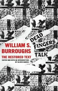 WILLIAM-BURROUGHS-DEAD-FINGERS-TALK-THE-RESTORED-TEXT-OLIVER-HARRIS-UK-2020