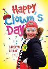 Happy Clown's Day by Carolyn a Lane (Hardback, 2013)