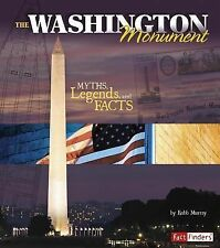 The Washington Monument : Myths, Legends, and Facts by Robb Murray (2014,...