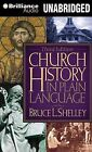 Church History in Plain Language by Dr Bruce L Shelley (CD-Audio, 2013)