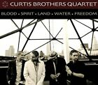 Blood Spirit Land Water Freedom 0884501204118 by Curtis Brothers CD