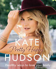 Pretty Happy: The Healthy Way to Love Your Body by Kate Hudson (Paperback, 2016)