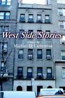 West Side Stories 9780595344253 by Michael D Lieberman Paperback