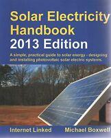 Solar Electricity Handbook - 2013 Edition: A Practical Guide To Solar Energy