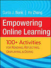Empowering Online Learning: 100+ Activities for Reading, Reflecting, Displaying, and Doing by Curtis Jay Bonk, Ke Zhang (Paperback, 2008)