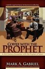 Coffee with the Prophet by A Gabriel Mark (Paperback / softback, 2008)