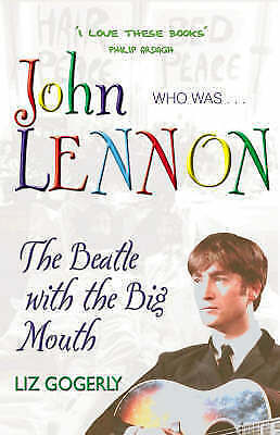 John Lennon: The Beatle with the Big Mouth (Who Was...?), Gogerly, Liz, Paperbac