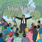 Nelson Mandela: A Hero's Dream by Shari K Latta (Paperback / softback, 2015)