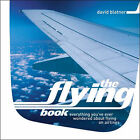 The Flying Book: Everything You've Ever Wondered About Flying on Airlines by David Blatner (Hardback, 2003)