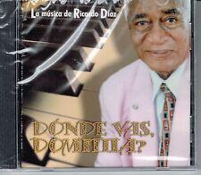La Musica de Ricardo Diaz  Donde Vas Domitila  ? BRAND  NEW SEALED  CD