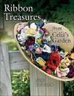 Ribbon Treasures from Celia's Garden by Labanaris (Paperback / softback, 2008)