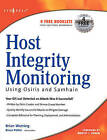 Host Integrity Monitoring Using Osiris and Samhain by Brian Wotring (Paperback, 2005)