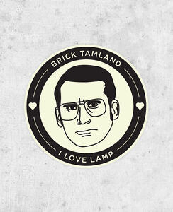 Image Is Loading Anchorman Sticker 034 I Love Lamp 034 Brick