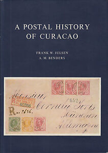 A-Postal-History-of-Curacao-by-Frank-W-Julsen-amp-A-M-Benders-NEW