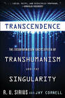 Transcedence: The Disinformation Encyclopedia of Transhumanism and the Singularity by R. U. Sirius, Jay Cornell (Paperback, 2015)