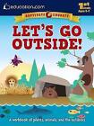 Let's Go Outside!: A workbook of plants, animals, and the outdoors by Education.com (Paperback, 2015)