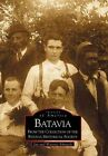 Batavia: From the Collection of the Batavia Historical Society by Wynette Edwards, Jim Edwards (Paperback / softback, 2000)